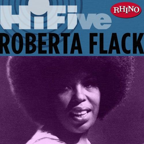 Rhino Hi-five: Roberta Flack by Roberta Flack