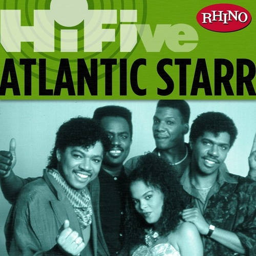 Rhino Hi-five: Atlantic Starr by Atlantic Starr