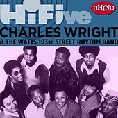 Rhino Hi-five: Charles Wright & The Watts 103rd St. Rhythm Band by Charles Wright and the Watts 103rd Street Rhythm Band