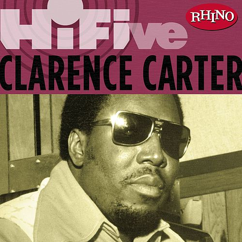 Rhino Hi-five: Clarence Carter by Clarence Carter