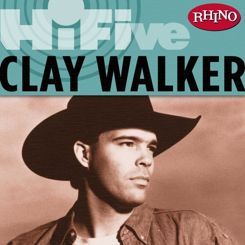 Rhino Hi-five: Clay Walker by Clay Walker