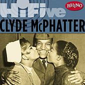 Rhino Hi-five: Clyde Mcphatter by Clyde McPhatter