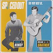 Spaced Out - The Very Best Of Leonard Nimoy & William Shatner by William Shatner