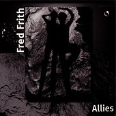 Allies - Music For Dance, Vol.2 by Fred Frith