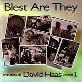 Blest Are They-Best of David Haas Vol. 1 by David Haas