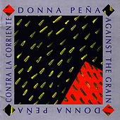 Against the Grain (Contra la Corriente) by Donna Pena