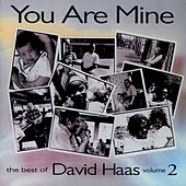 You Are Mine/Best of David Haas Vol. 2 by David Haas