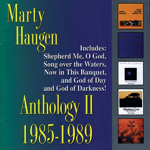 Anthology II: 1985-1989 by Marty Haugen
