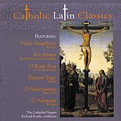 Catholic Latin Classics by The Cathedral Singers and Richard Proulx