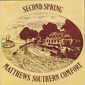 Second Spring by Matthews Southern Comfort
