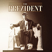 The Prezident by Johnny Prez