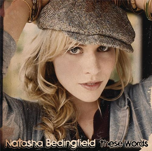 These Words by Natasha Bedingfield