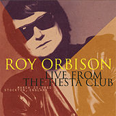 Live From The Fiesta Club- March 25, 1980 Stockton, England by Roy Orbison