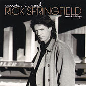 Written In Rock: The Rick Springfield Anthology by Rick Springfield