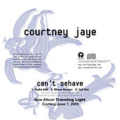 Can't Behave by Courtney Jaye