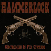 Compromise Is For Cowards by Hammerlock