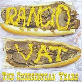 The Cheesesteak Years by Rancid Vat