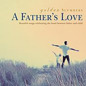 Golden Slumbers - A Father's Love by Various Artists