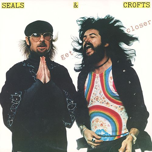 Get Closer by Seals and Crofts