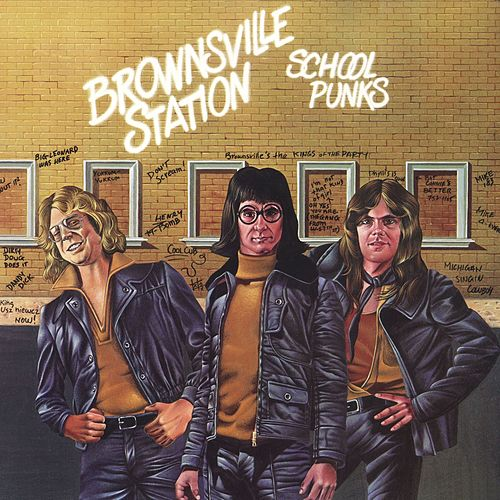 School Punks by Brownsville Station