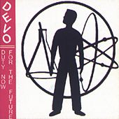 Duty Now For The Future by DEVO