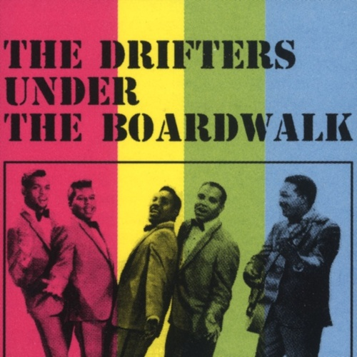 Under The Boardwalk by The Drifters