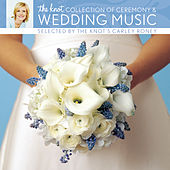 The Knot Collection Of Ceremony & Wedding Music Selected By The Knot's Carley Roney von Yo-Yo Ma