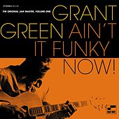 Ain't It Funky Now by Grant Green