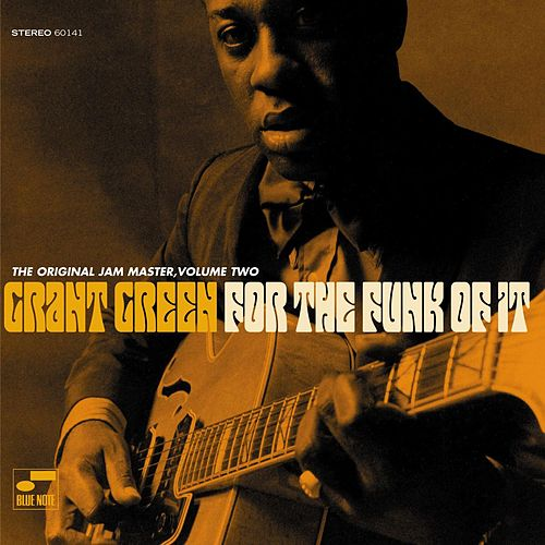 For the Funk Of It by Grant Green
