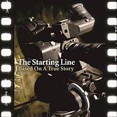 Based On A True Story by The Starting Line