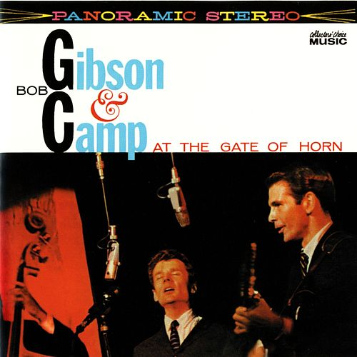 Bob Gibson and Bob Camp At The Gate Of Horn by Bob Gibson