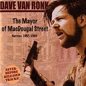 The Mayor Of MacDougal Street: Rarities 1957-1969 by Dave Van Ronk