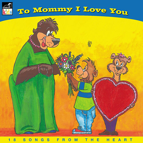 To Mommy I Love You by Fred Penner