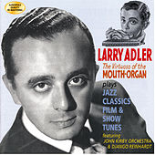 The Virtuoso Of The Mouth Organ by Larry Adler