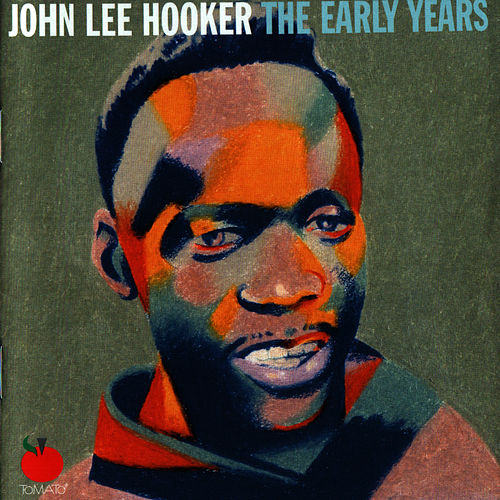 The Early Years (Volume One) by John Lee Hooker
