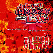 Dub You Crazy With Love (Part 2) by Mad Professor
