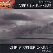 SCRIABIN: Vers la flamme by Christopher O'Riley