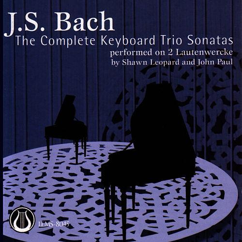 Johann Sebastian Bach: The Keyboard Trio Sonatas von Johann Sebastian Bach