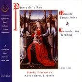 Pierre De La Rue: Missa De Sancta Anna by Pierre de la Rue