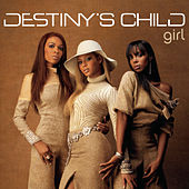 Girl (remixes) by Destiny's Child