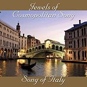 Jewels of Cosmopolitan Song - Song of Italy by Various Artists