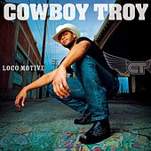 Loco Motive by Cowboy Troy