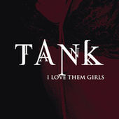 I Love Them Girls by Tank