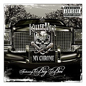 My Chrome (explicit Version) by Killer Mike
