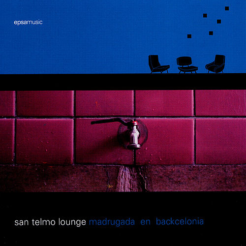 Madrugada en Backcelonia by San Telmo Lounge