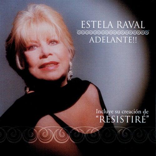 Adelante!! by Estela Raval