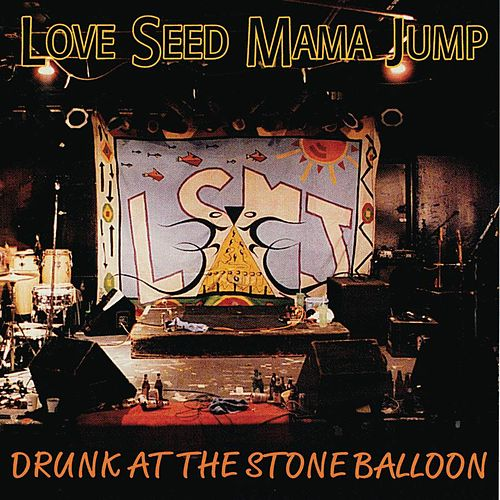 Drunk At the Stone Balloon von Love Seed Mama Jump