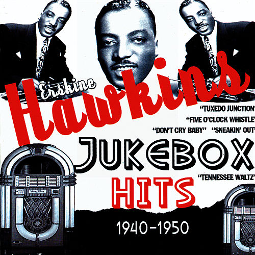 Jukebox Hits 1940-1950 by Erskine Hawkins