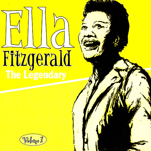 The Legendary Volume 1 by Ella Fitzgerald