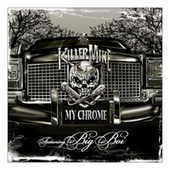My Chrome by Killer Mike